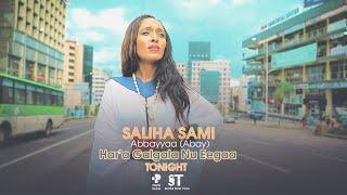 Saliha Sami Abbayyaa (Abay) New Ethiopian Oromo Music, 2021
