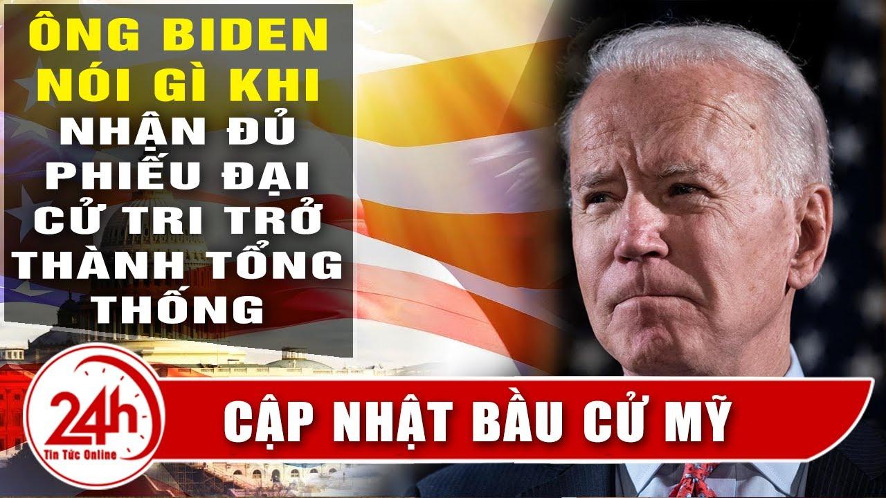 Ông Biden Kết quả bầu cử là 'tiếng vọng trái tim' của người Mỹ. Cập Nhật Bầu cử Tổng thống