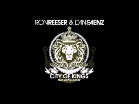 Ron Reeser and Dan Saenz ft Jennifer Karr   City of Kings Chris Ramos and Gabe Gallucci Remix extra bass re edit