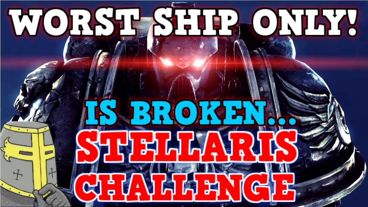 Stellaris IS A PERFECTLY BALANCED GAME WITH NO EXPLOITS - Worst Ship Only  Challenge