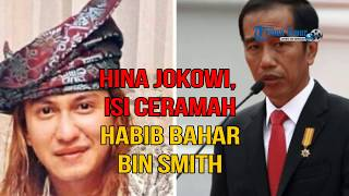 Download Video Isi Ceramah Habib Bahar bin Smith yang Hina Presiden Jokowi MP3 3GP MP4