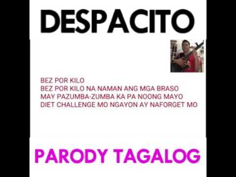 Despacito tagalog Parody (BEZ POR KILO)