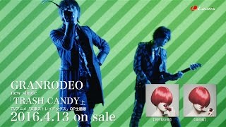 GRANRODEO / TRASH CANDY  - short ver.