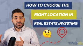 How to choose the RIGHT location when starting in real estate investing