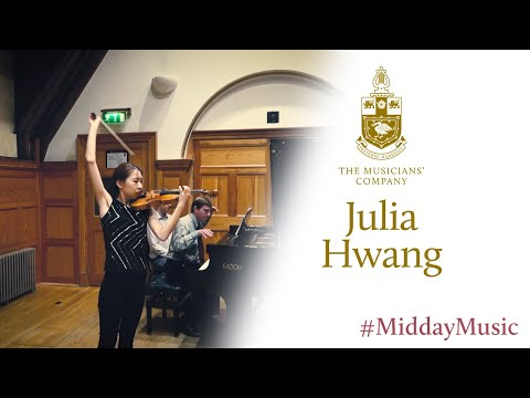 Julia Hwang (Violin):  The Musicians' Company #MiddayMusic