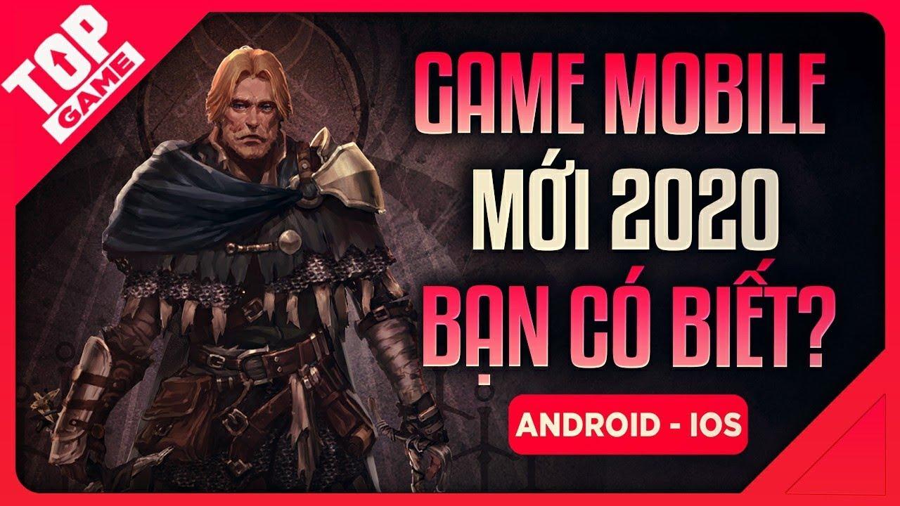 [Topgame] Tổng Hợp Loạt Game Mobile Offline/Online Mới Hay Nhất Đầu 2020