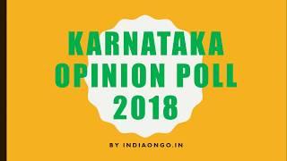 Karnataka Opinion Poll 2018, Karnataka Election Survey and Predictions