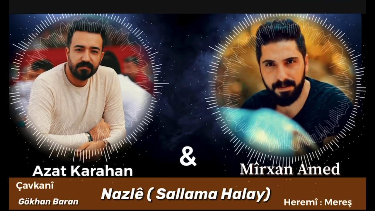 Azat Karahan & Mirxan Amed NAZLÉ ( Sallama Halayı 2020)
