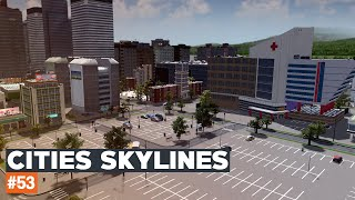 Cities Skylines #53 | Dzielnica szpitalna