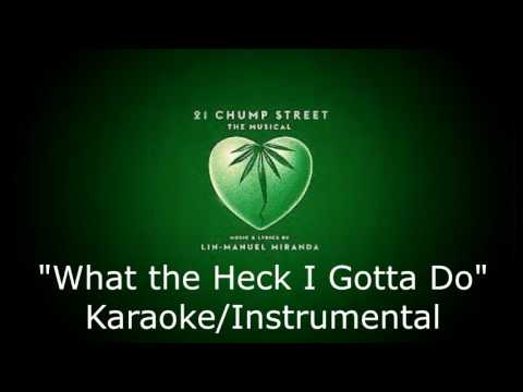 What the Heck I Gotta Do (Karaoke/Instrumental) - 21 Chump Street: The Musical