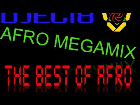 AFRO MEGAMIX, THE BEST OF (DIEGO DANTE', YANO, AFRO DYLAN, OTTOMIX, DJ NELLO VALO&CRY) Maggio 2017