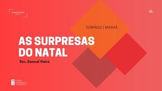 Culto Matutino | 06.12.2020 | As surpresas do Natal