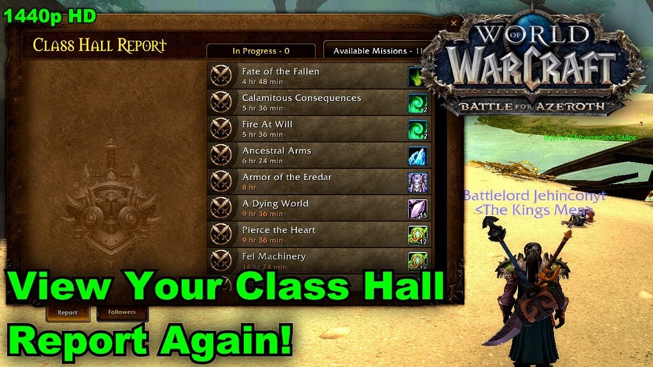 wow battle report WoW - How To View Your Class Hall Report In Battle For Azeroth - YouTube