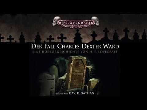 Der Fall Charles Dexter Ward von H. P. Lovecraft - Hörbuch Komplett - Deutsch