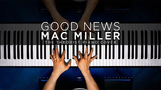 Mac Miller - Good News | The Theorist Piano Cover