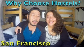 WHY Stay in HOSTELS instead of Hotels in San Francisco?