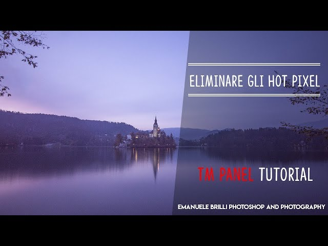 Come ELIMINARE GLI HOT PIXEL con il TM PANEL - Tutorial Photoshop