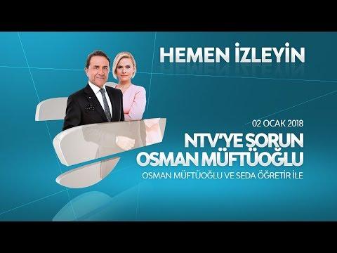 Osman Müftüoğlu ile NTV'ye Sorun 2 Ocak 2018