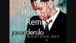 Whatcha Say(Hardstyle Remix) David Wang