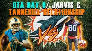 Jarvis Landry and Ryan Tannehill's Relationship/ Miami Dolphins OTA Day 9