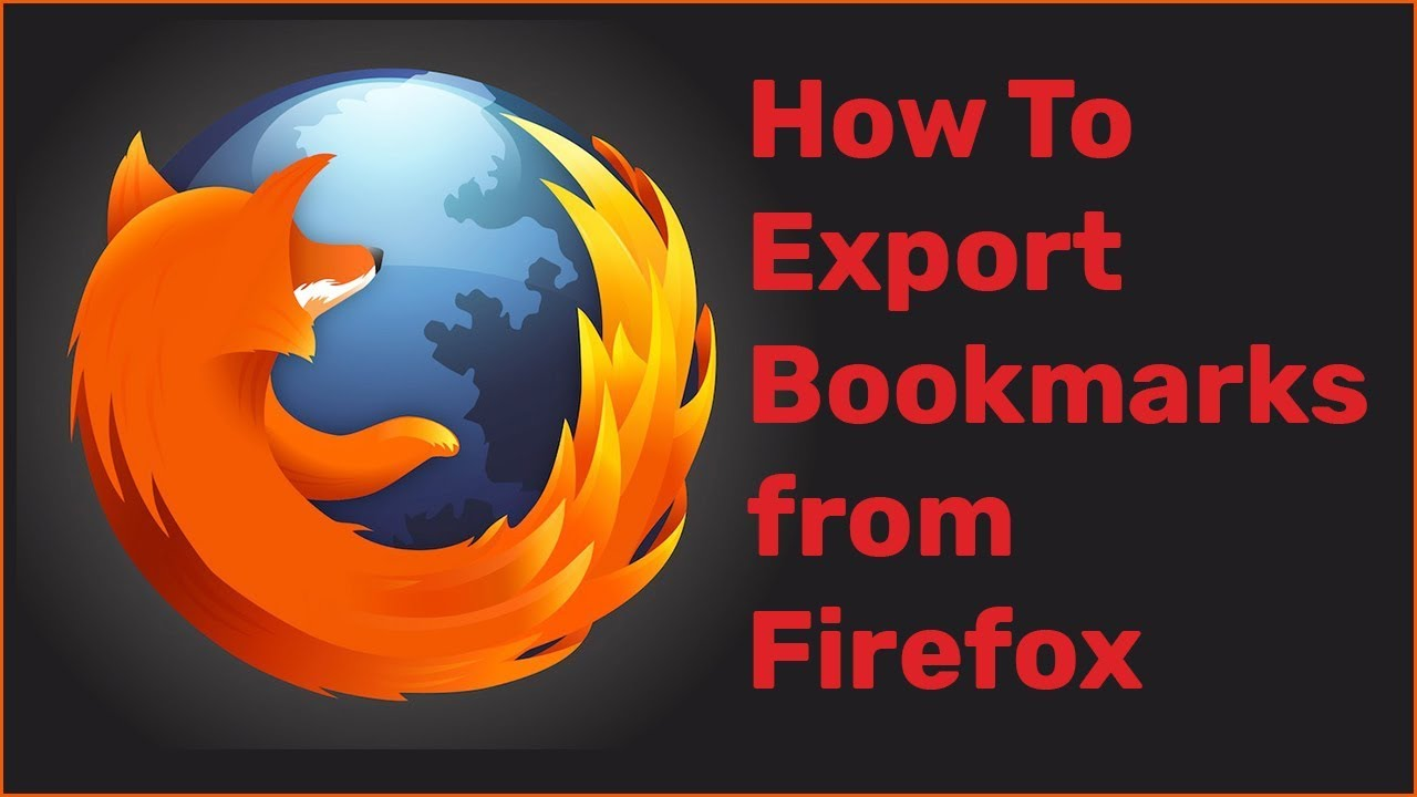 How to Export Bookmarks from Firefox | Backup Bookmarks in Mozilla Firefox 2018