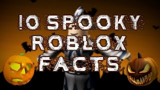 10 Spooky Facts About ROBLOX!