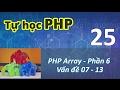 Tự học PHP - 25 PHP Array - 06 Vấn đề 07 - 13