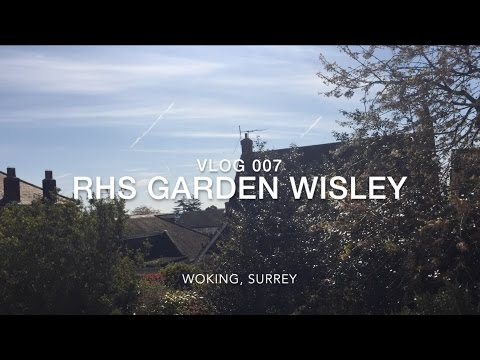 VLOG 007 RHS garden Wisley/His nan