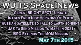 Ceres Bright Spot Update, Russian Spacecraft To Fall To Earth, ISRO Extends MOM - WUITS Space News