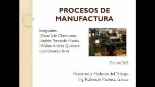 PROCESOS DE MANUFACTURA PARTE 1 UDISTRITAL.mp4