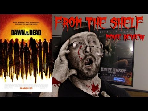 From the Shelf: Dawn of the Dead (2004) Movie Review  -ZACKvsTBM-