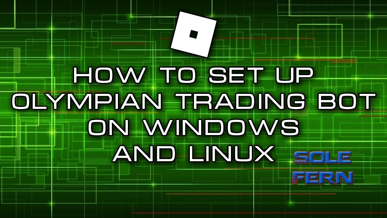How To Set Up Olympian Trading Bot On Windows And Linux Vps