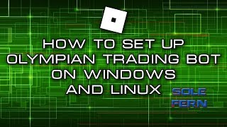 How to set up Olympian Trading Bot on Windows and Linux VPS [Roblox]