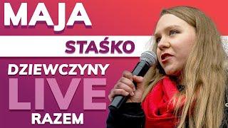 Dziewczyny Razem - Maja Staśko