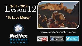 Lesson 12 - To Love Mercy || MelVee Sabbath School - Q3 2019