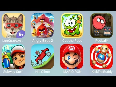 Little Kitten Adventures,Angry Birds 2,Cut the Rope,Redball4,Subway Surf,Hill Climb,Mario Run