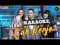 AKU CAH KERJO - Karaoke Difarina Indra & Arneta Julia Adella
