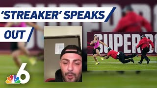 Super Bowl 'Streaker' Speaks About Stunt