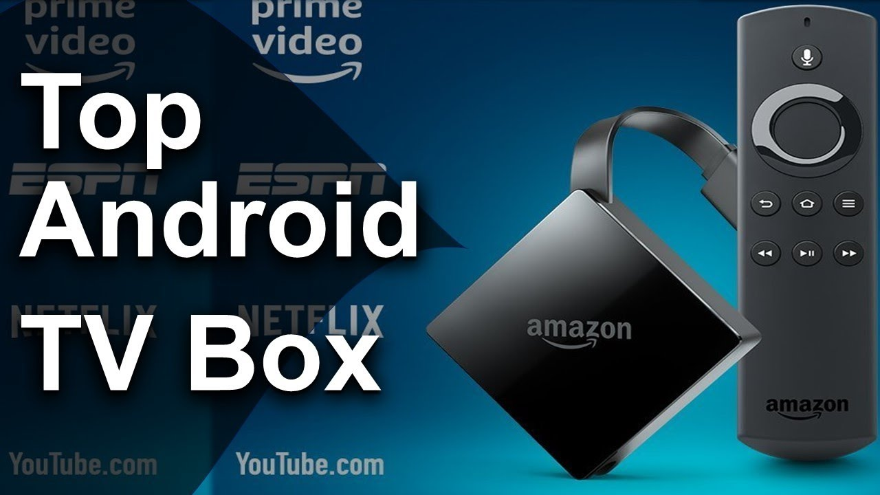 10 Best Android Tv Box 2018 2019 Best Android Tv Box For Kodi