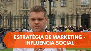 Influência Social Como Estratégia de Marketing I Eduardo Tegeler