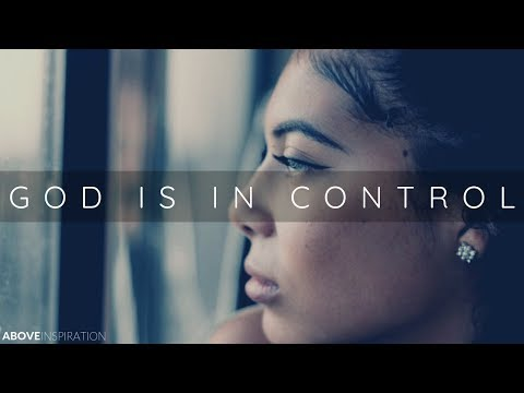 GOD IS IN CONTROL | Overcoming Worry & Anxiety - Inspirational & Motivational Video
