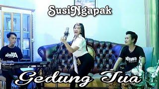 SUSI NGAPAK - GEDUNG TUA (Live Cover Bareng oQinawa )