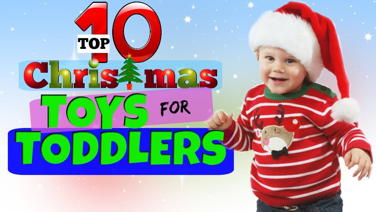 Top 10 Christmas Toys For Toddlers 2017 Youtube