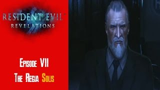 Ep 7: The Regia Solis - Resident Evil Revelations [3DS] [#08]