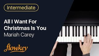 All I Want For Christmas Is You – Mariah Carey (Piano Tutorial)