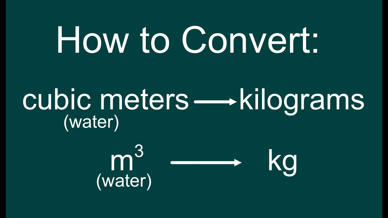 Converting a volume of water cubic meters to mass kg weight n youtube - How to convert liter to kilogram ...