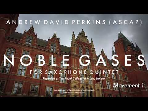 NOBLE GASES Andrew David Perkins (ASCAP) Royal College of Music, London