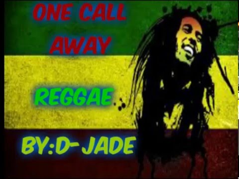 Charlie Puth-one call away (reggae remix)by D-jade