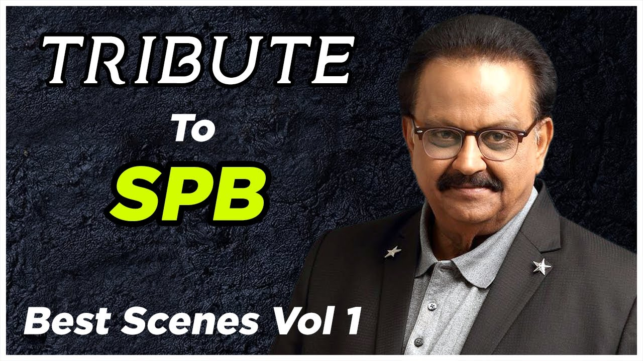 Tribute to S P Balasubrahmanyam | Best Scenes of S P Balasubrahmanyam | Best of SPB | API