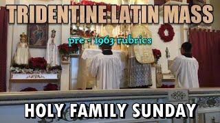 TRIDENTINE LATIN MASS: Mass of the Holy Family ( Pre-1963 Rubrics)